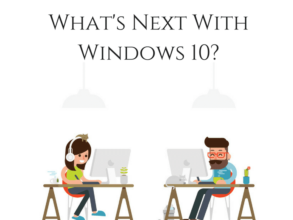 What's Next With Windows 10-