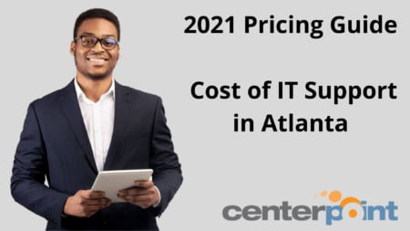 2021 Pricing Guide: Cost of IT Support in Atlanta