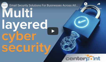Centerpoint IT Protects You With A Multi-Layered Approach To Security