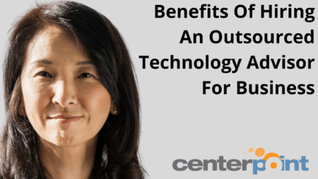 Benefits Of Hiring An Outsourced Technology Advisor For Business
