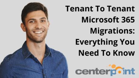 Tenant To Tenant Microsoft 365 Migrations